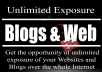 give your Websites and Blogs unlimited exposure