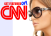 REVEAL HOW to INSTANTLY get FEATURED on CNN an UNLIMITED NUMBER of TIMES