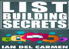 send you a copy of List Building Secrets by Ian del Carmen