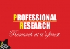 do a professional research on any subject for 4.5 hours
