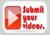 submit your videos 25 different web