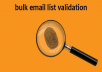 make bulk email list validations for you, to clean your existing lists from any invalid or fake addresses, duplicates, or other junk ... 10K lists