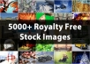 give you 5000 royalty free STOCK photos images High Quality