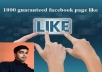give 900 guaranteed like on your facebook fanpage