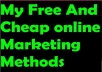 give My free and cheap online marketing methods