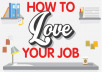 "send you ebook about "" How To Love Your Job"""
