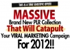 give you massive brand new PLR that will catapult your viral marketing