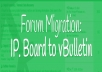 move (migrate) my board (vbulletin) database to IP Board