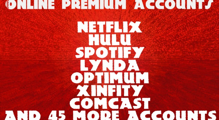 I will give you netflix spotify hulu or any other premium